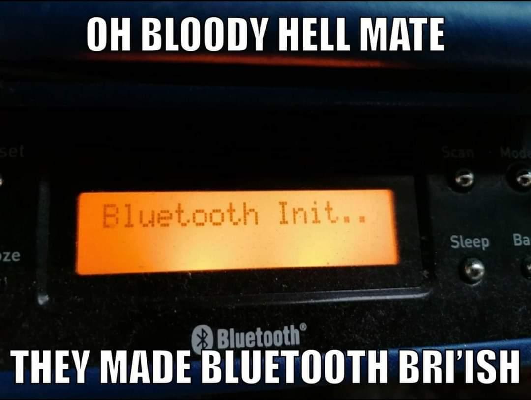 Memes Bluetooth British