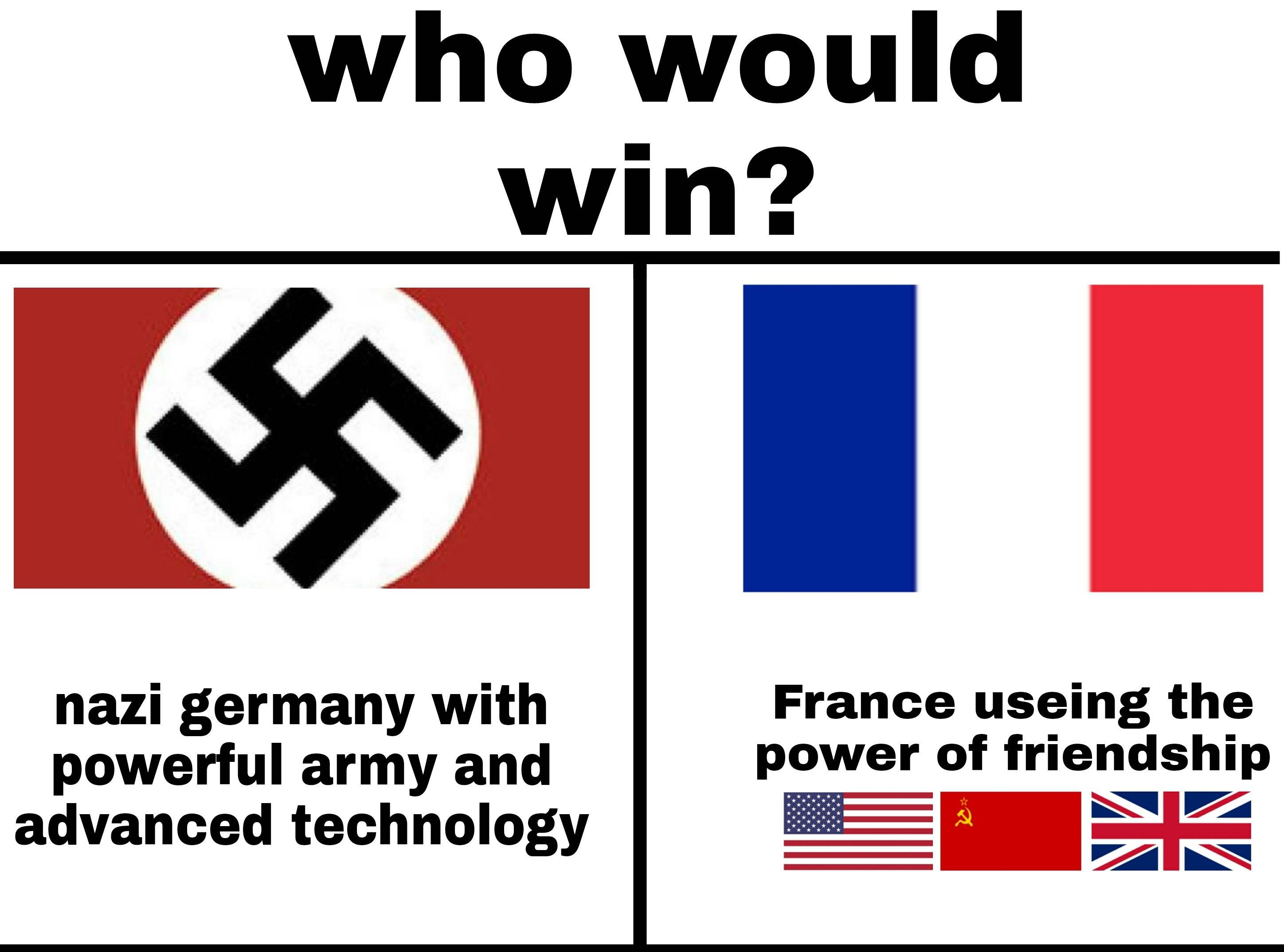 Memes World war two France using the power of friendship
