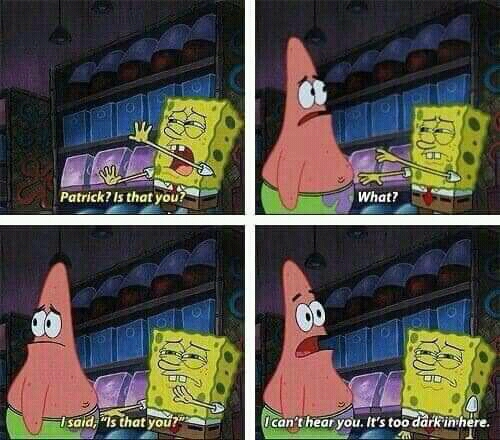 Spongebob meme too dark