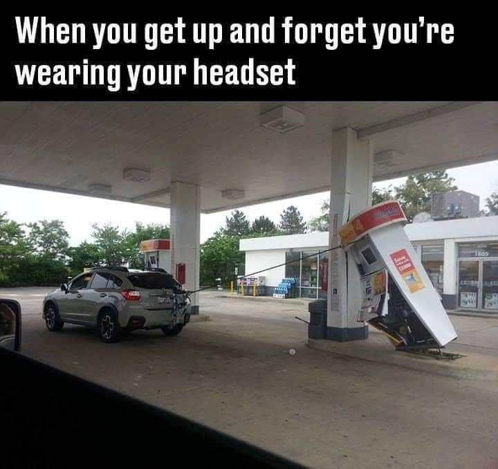 Memes forgetting that you're wearing a headset