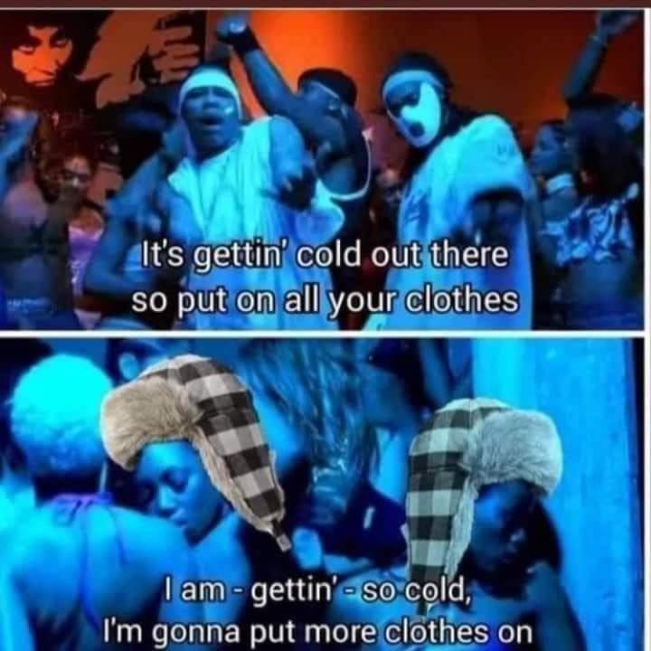 Memes It's cold outside