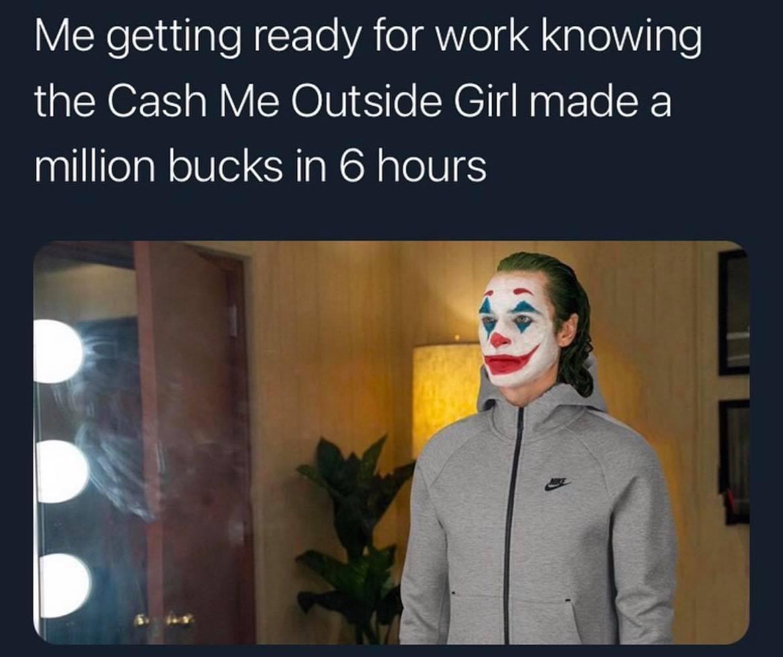 Memes Cash me outside girl