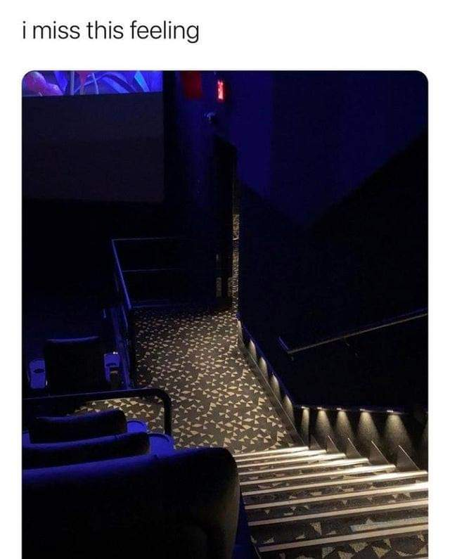 Memes Missing the movie theater COVID-19