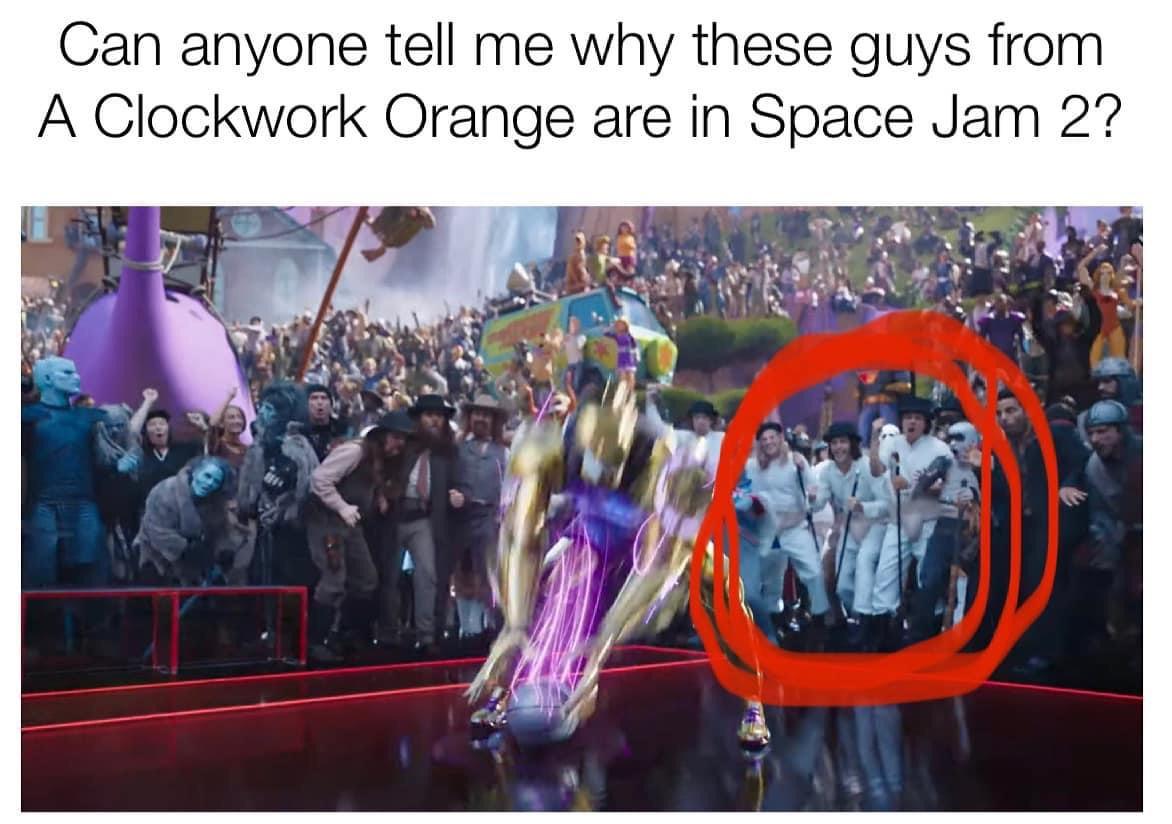 Memes Clockwork Orange space jam two