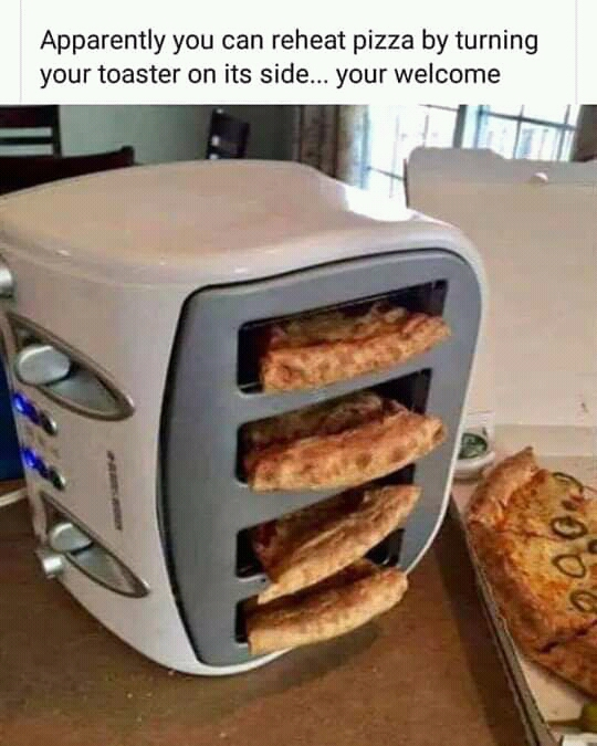 Reheating pizza with a toaster meme