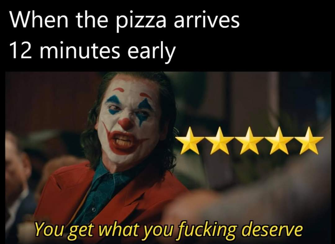 Memes Pizza delivery arriving early