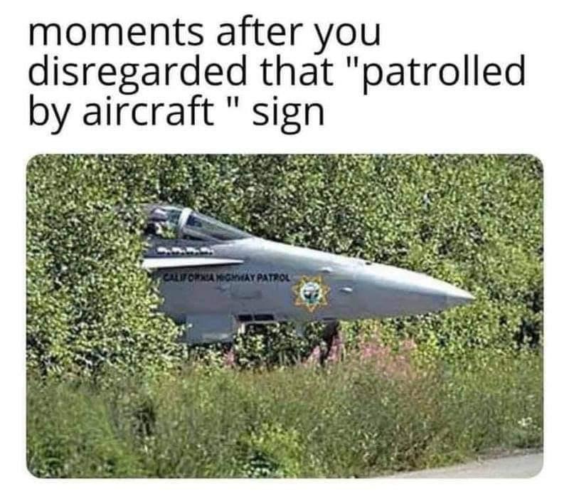 Memes Highway patrol by aircraft
