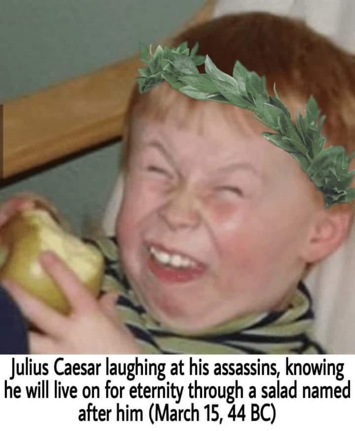 Memes Julius Ceasar Cesar salad