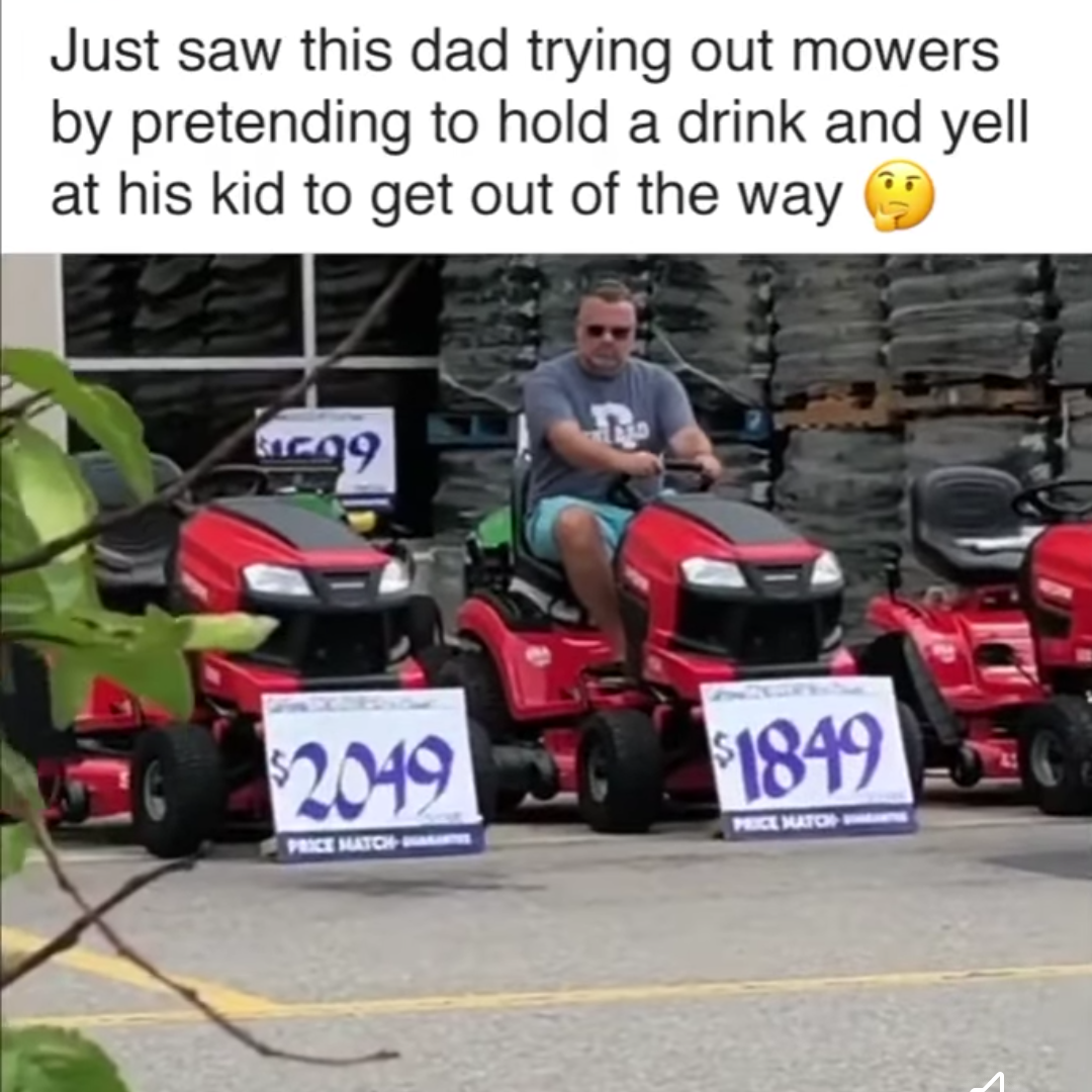 Memes Riding lawnmowers at Lowes