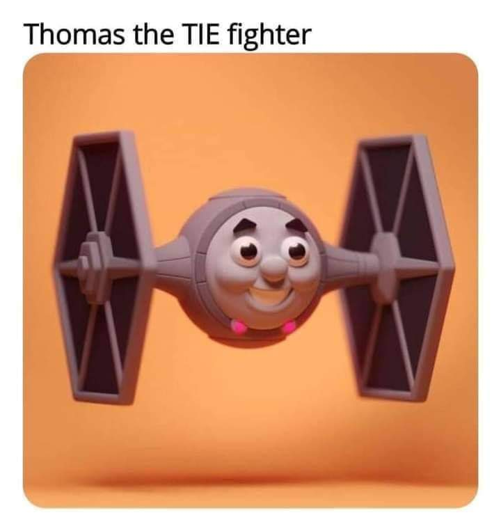 Memes Star Wars Thomas the train tie fighter