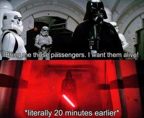Memes Darth Vader Star Wars I want those passengers alive