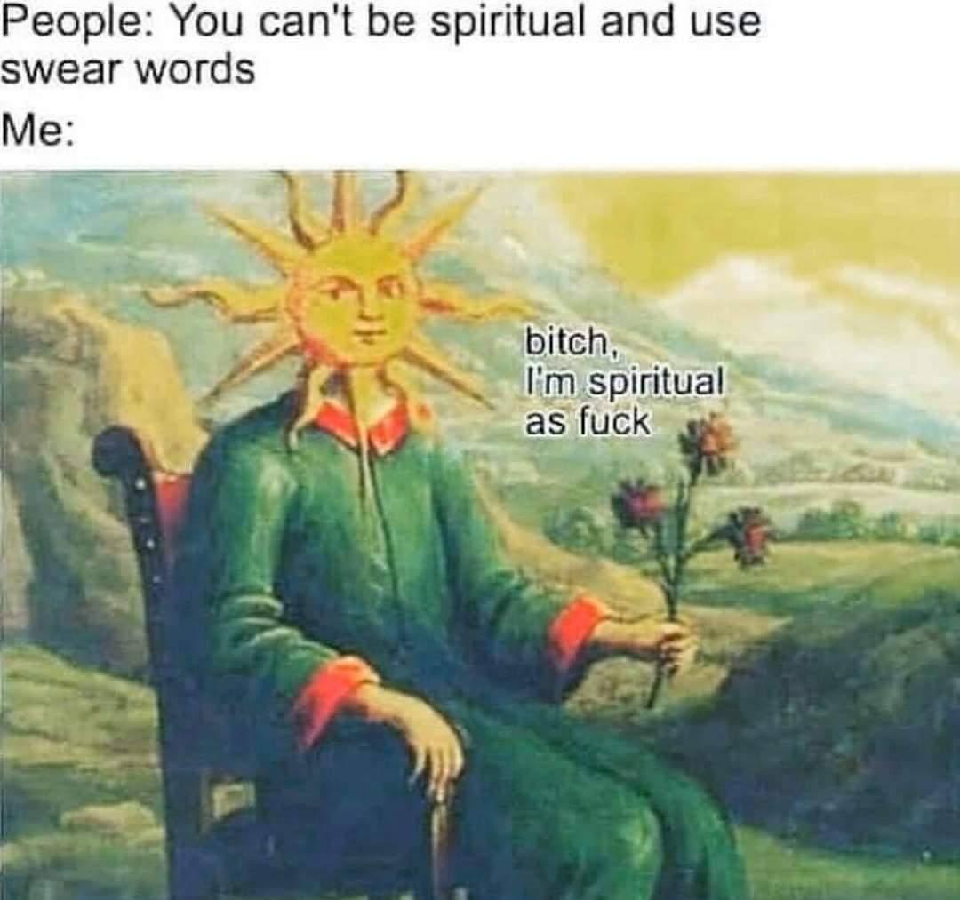 Memes Being spiritual