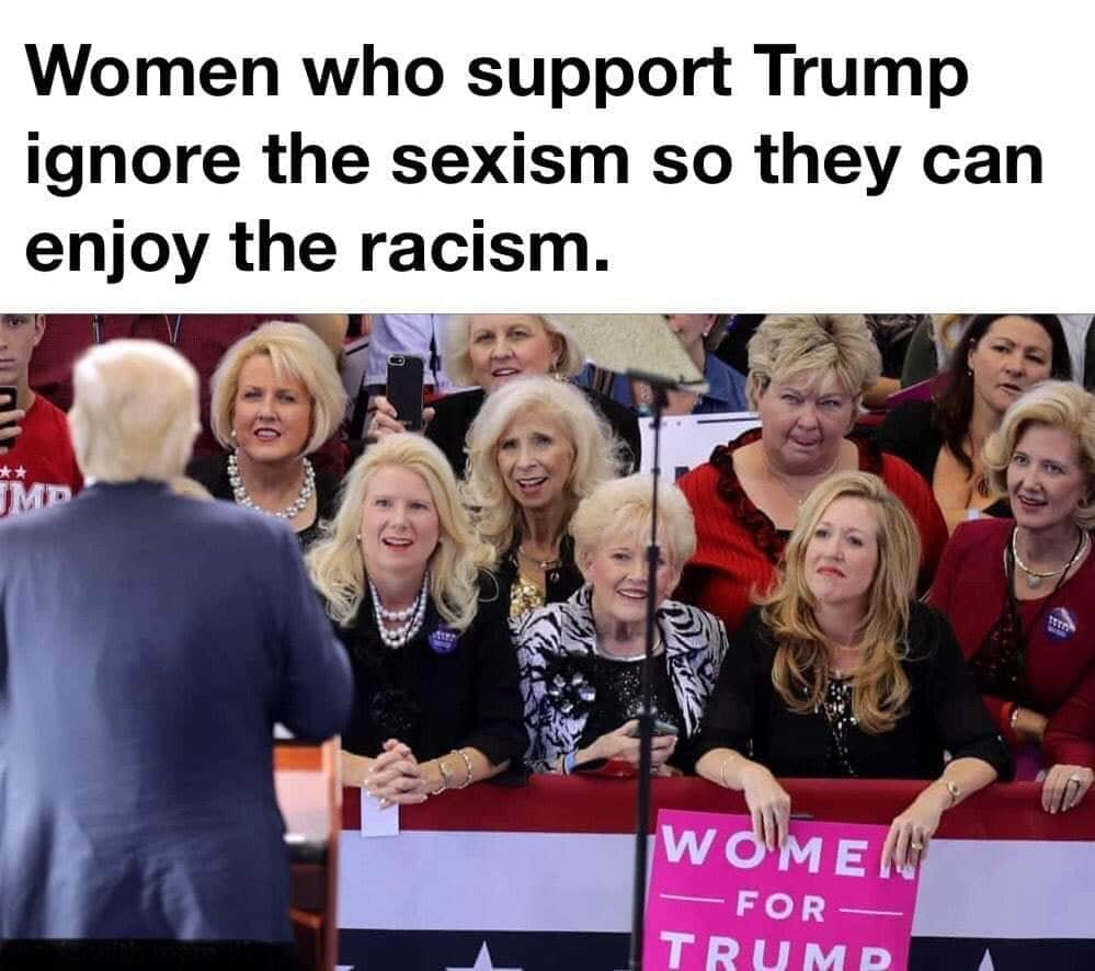 Memes Why racist women support trump