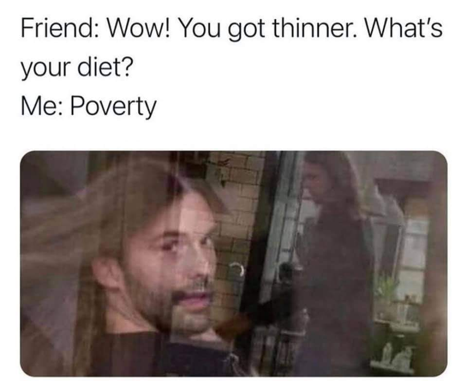 Memes Poverty is the most effective diet