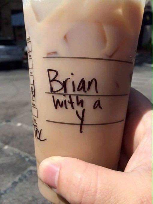 Memes Starbucks cup Brian with a Y