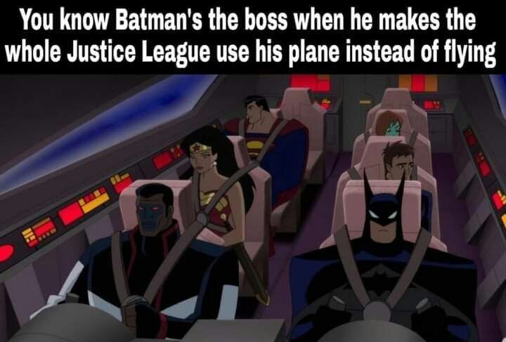 Memes Batman is the leader of the justice league
