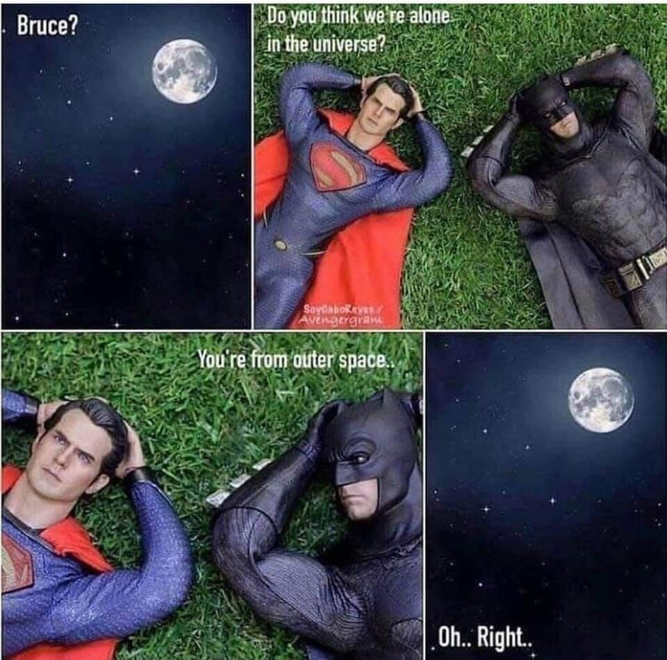 Memes Superman wonders about alien life
