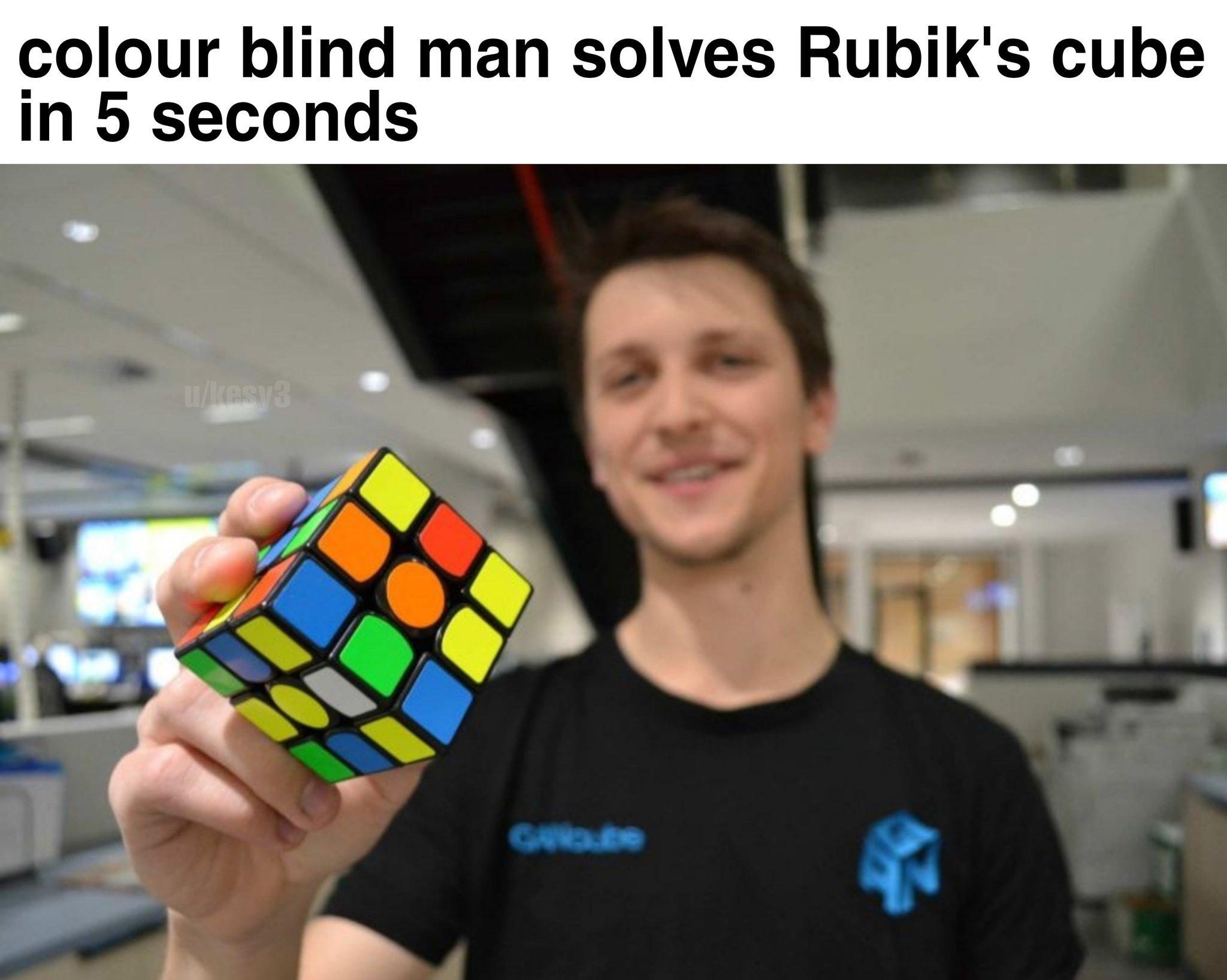 Memes Blind man Rubiks cube color blind