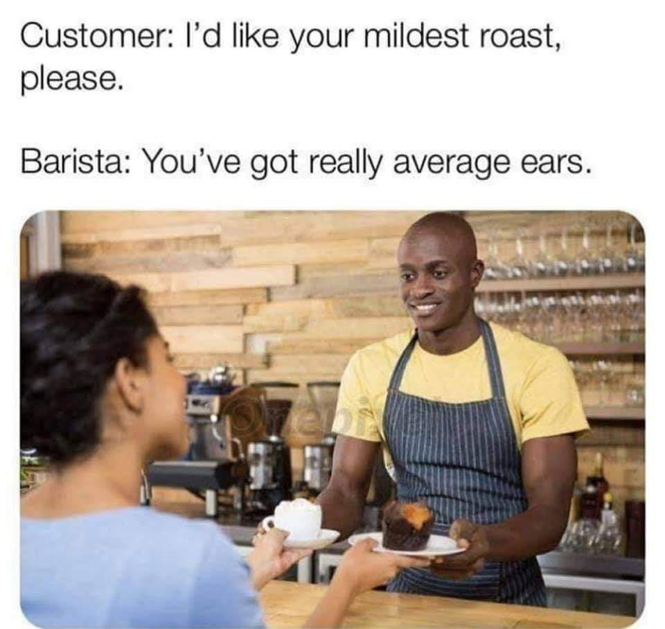 Memes Roasted from the barista