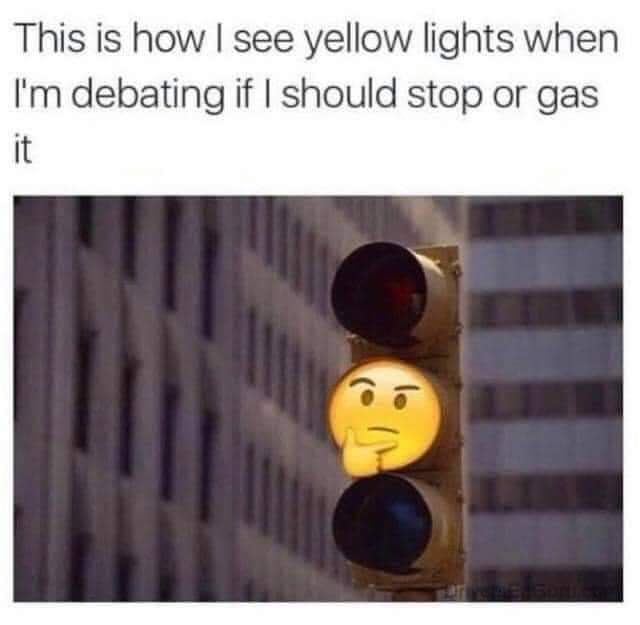Memes Getting a yellow light