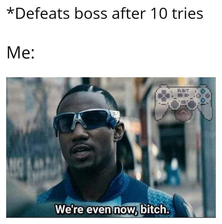 Memes Defeating a boss in a video game