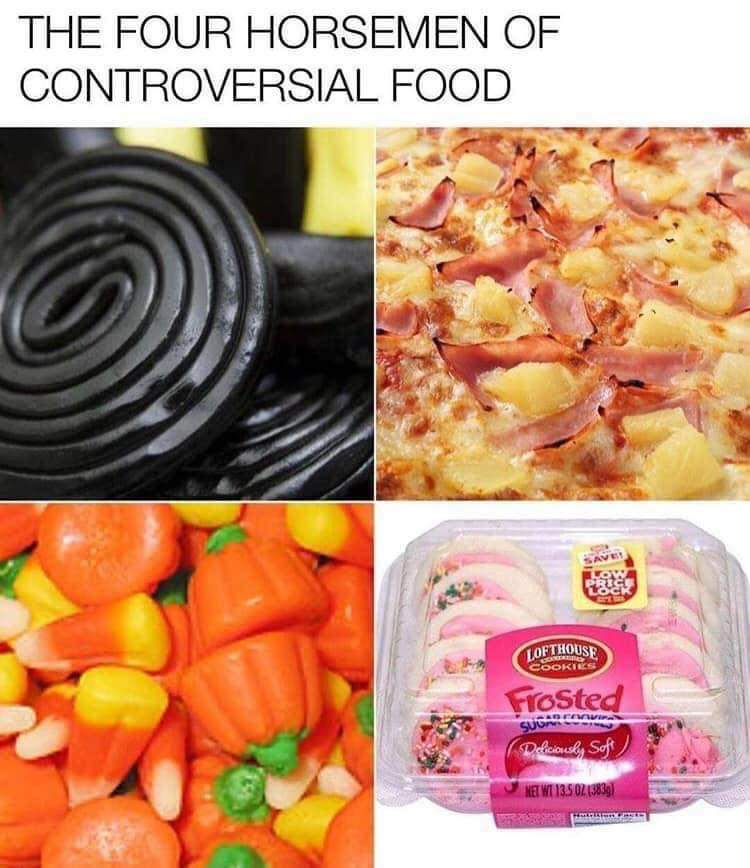 Memes Candy corn pineapple pizza black licorice