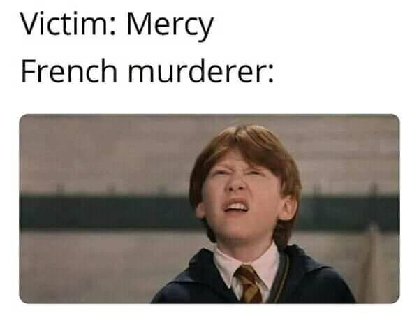 Memes Mercy French murderer