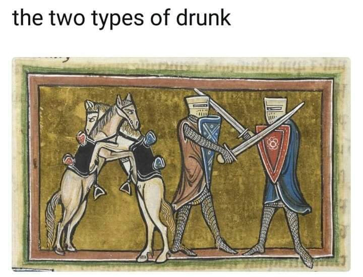 Memes The two types of drunk
