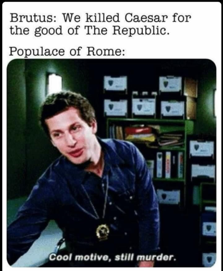 Memes The murder of Julius Caesar Roman Republic