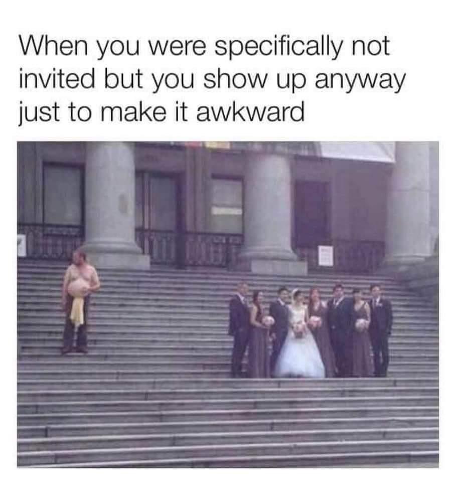 Memes Being uninvited