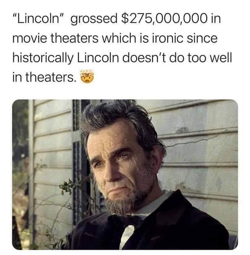 Memes Abraham Lincoln doing well in theaters
