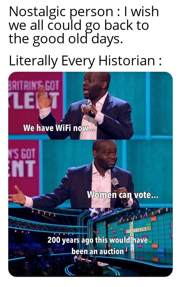 Memes Why history has gotten better not worse