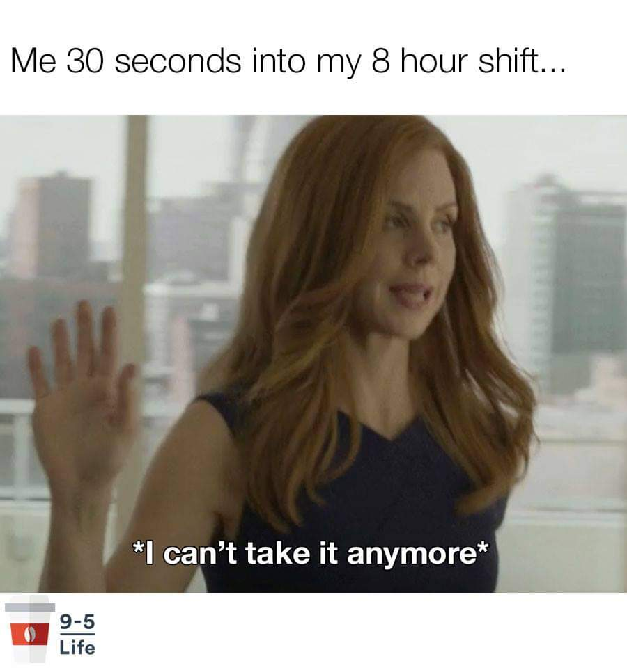 Memes Working in an eight hour shift