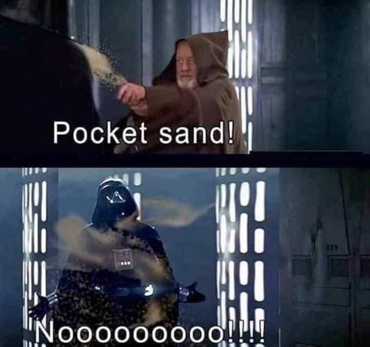 Memes Star Wars a new hope Obi-Wan Canobie versus Darth Vader pocket sand