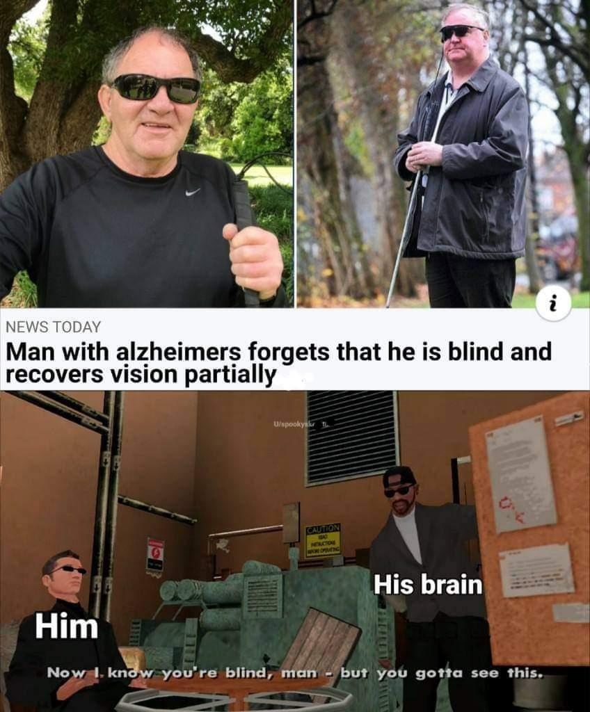 Memes Blind man with Alzheimer's