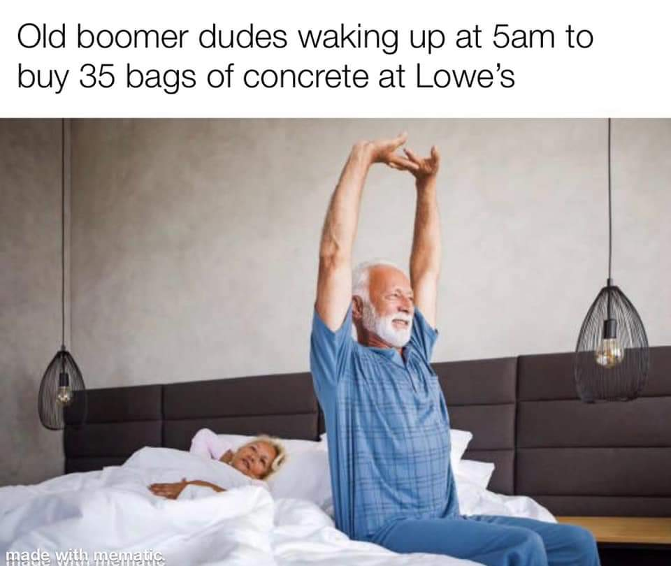 Lowes memes Baby boomers concrete bags