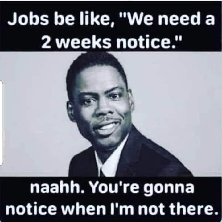 Memes Giving a two weeks notice at work
