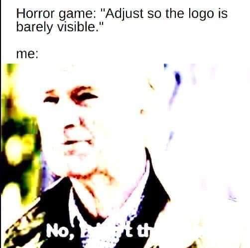 Memes Brightness setting horror video game