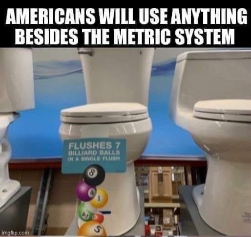 Memes Americans in the metric system