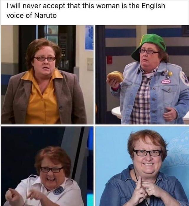 Memes Naruto English voice actor lady