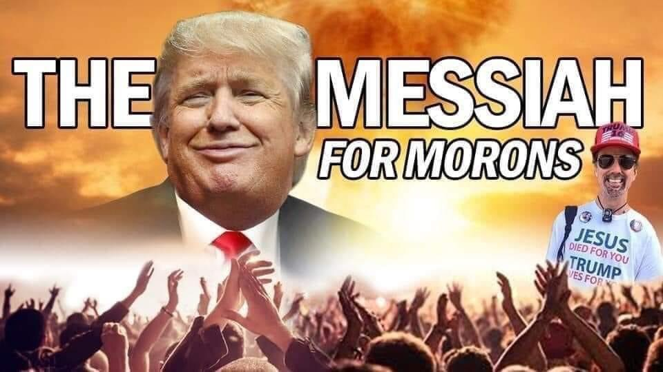 Memes Donald Trump the Messiah for morons