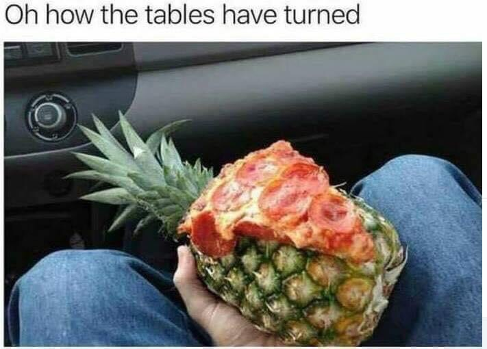 Memes pineapple on pizza pizza on pineapple