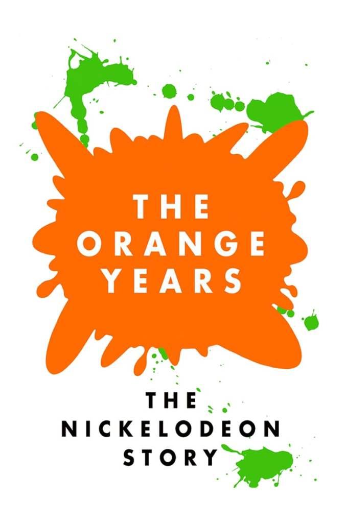 The orange years the Nickelodeon story movie poster documentary