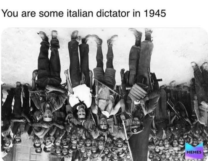 Memes Benito Mussolini death 1945