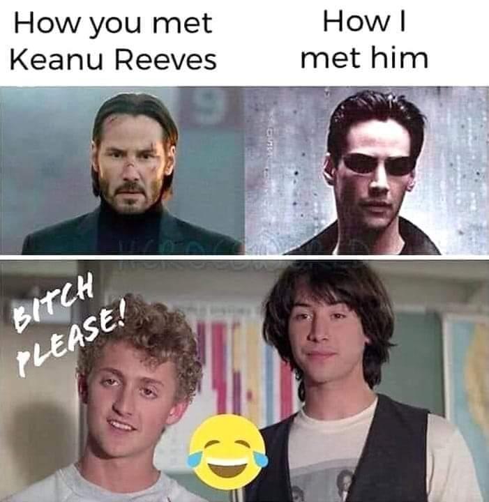 Memes Ciara Keanu Reeves bill and ted John wick Mr. Anderson neo matrix