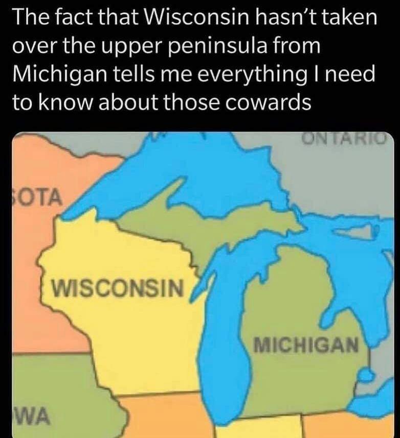 Memes Wisconsin and upper Peninsula Michigan