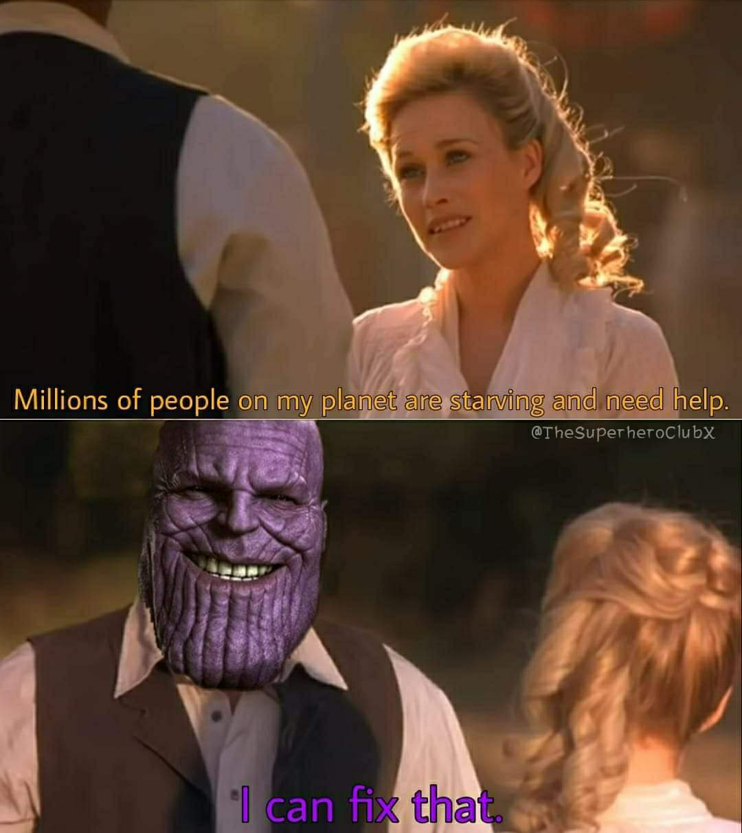 Memes Thanos fixing a starving population
