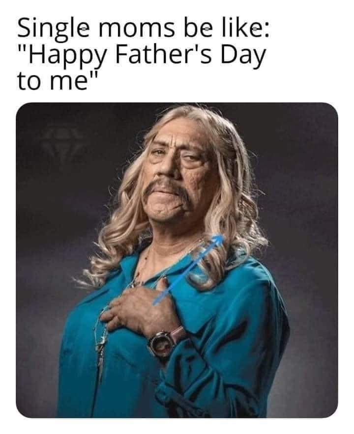 Memes single moms on father's day