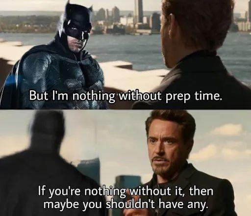 Memes batman prep time