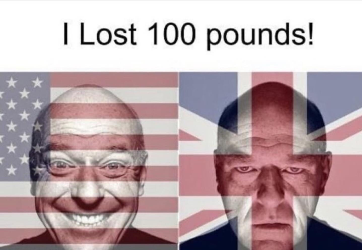 Memes UK versus USA I lost 100 pounds